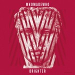 WhoMadeWho-Brighter-608x608