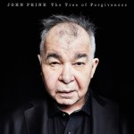 John Prine- Tree of Forgiveness
